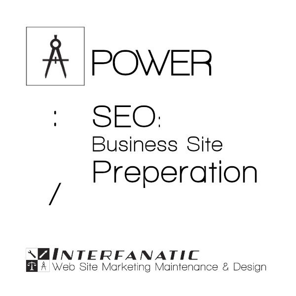 Interfanatic Power SEO Business Site Preparation