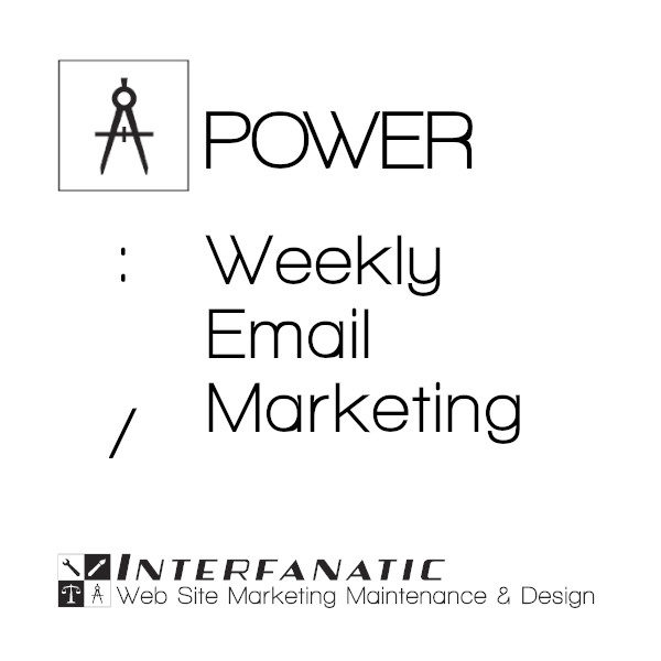 Interfanatic Power Weekly Email Marketing