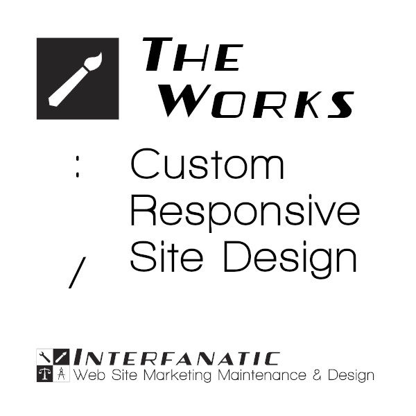 Interfanatic The Works Custom Responsive Site Design