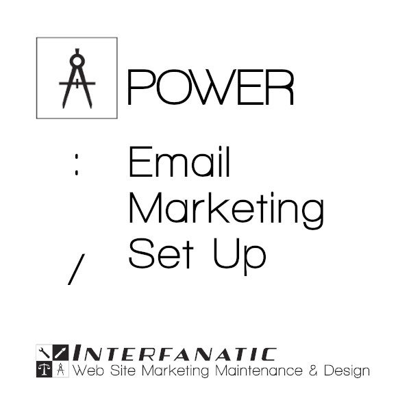 Interfanatic Power Email Marketing Set Up