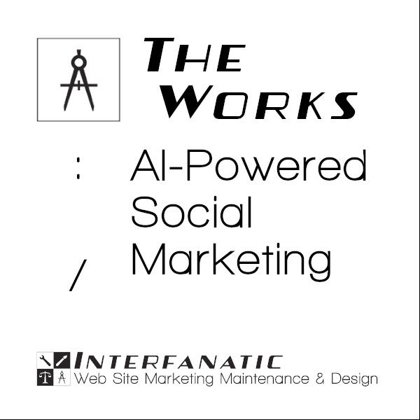 Interfanatic The Works AI-Powered Social Media Marketing
