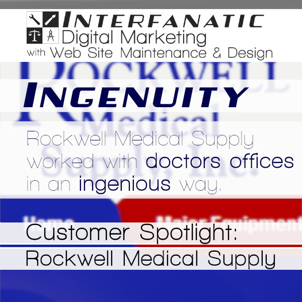 Rockwell Medical Supply - Interfanatic Customer Spotlight: Ingenuity