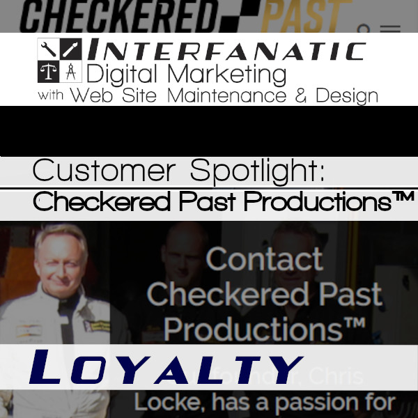 Checkered Past Productions™: Interfanatic Customer Spotlight on Loyalty