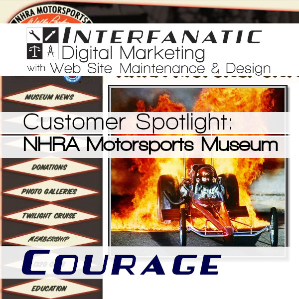 The Wally Parks NHRA Motorsports MuseumInterfanatic Customer Spotlight on Courage