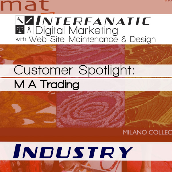 M A Trading: Interfanatic Customer Spotlight on Industry