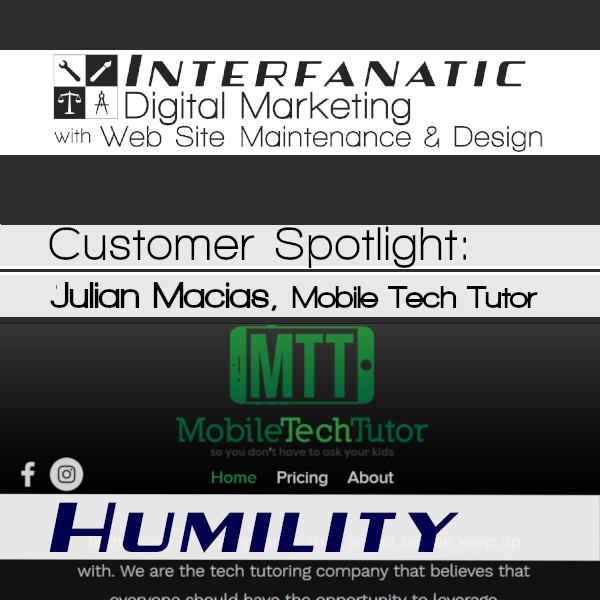 Mobile Tech Tutor, Customer Spotlight on Humility, an Interfanatic Quality of Julian Macias
