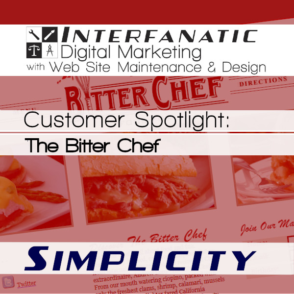 The Bitter Chef, Customer Spotlight on Simplicity, an Interfanatic Quality