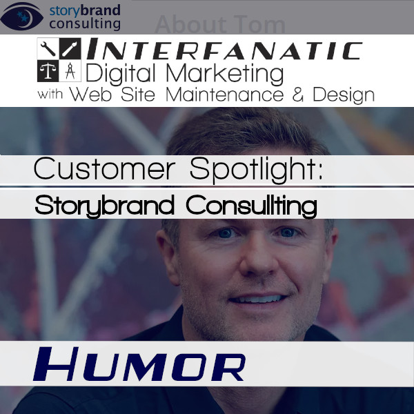 Storybrand Consulting - for our Customer Spotlight of Humor, an Interfanatic Quality