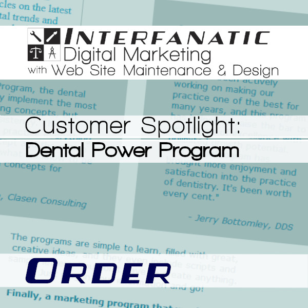 Dental Power Program for our Customer Spotlight on Order, an Interfanatic Quality