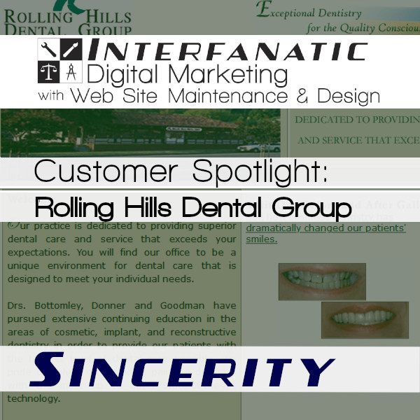 Rolling Hills Dental Group for our Customer Spotlight on Sincerity, an Interfanatic Quality