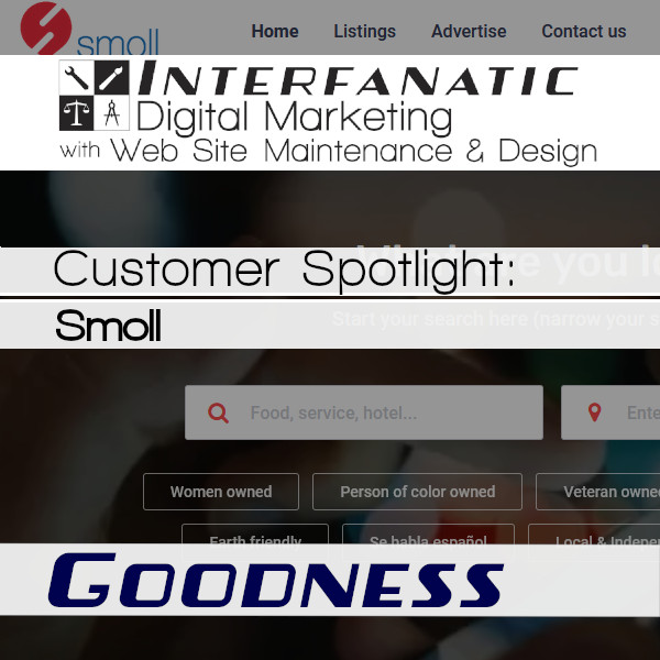 Smoll, for our Customer Spotlight on Goodness, an Interfanatic Quality
