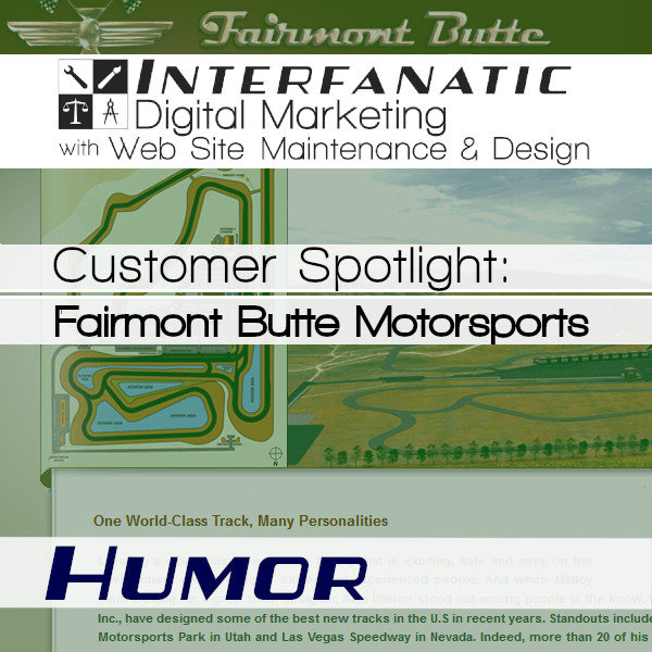 Fairmont Butte Motorsports Park, for our Customer Spotlight on Humor, an Interfanatic Quality