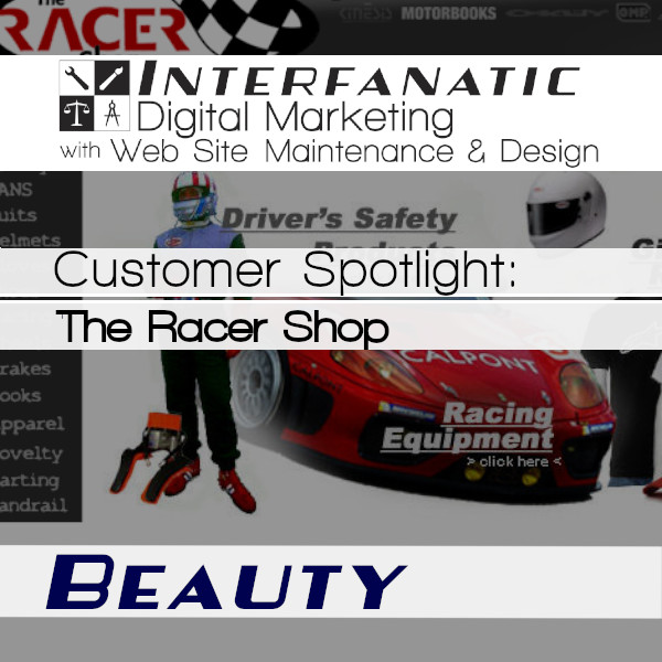 The Racers Shop, for our Customer Spotlight on Beauty, an Interfanatic Quality