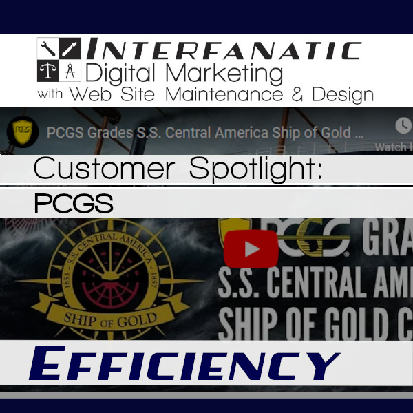 PCGS, for our Customer Spotlight on Efficiency, an Interfanatic Quality