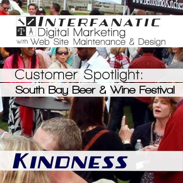 South Bay Beer & Wine Festival, for our Customer Spotlight on Kindness, an Interfanatic Quality