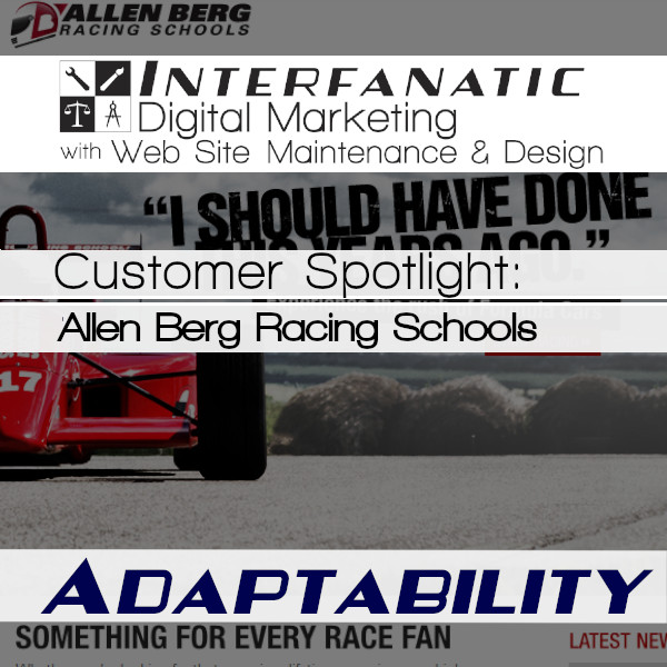 Allen Berg Racing Schools, for our Customer Spotlight on Adaptability, an Interfanatic Quality