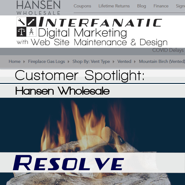 Hansen Wholesale, for our Customer Spotlight on Resolve, an Interfanatic Quality