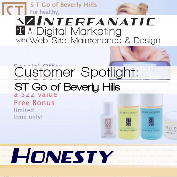 ST Go of Beverly Hills, for our Customer Spotlight on Honesty, an Interfanatic Quality