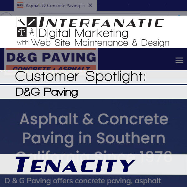 D&G Paving, for our Customer Spotlight on Tenacity, an Interfanatic Quality