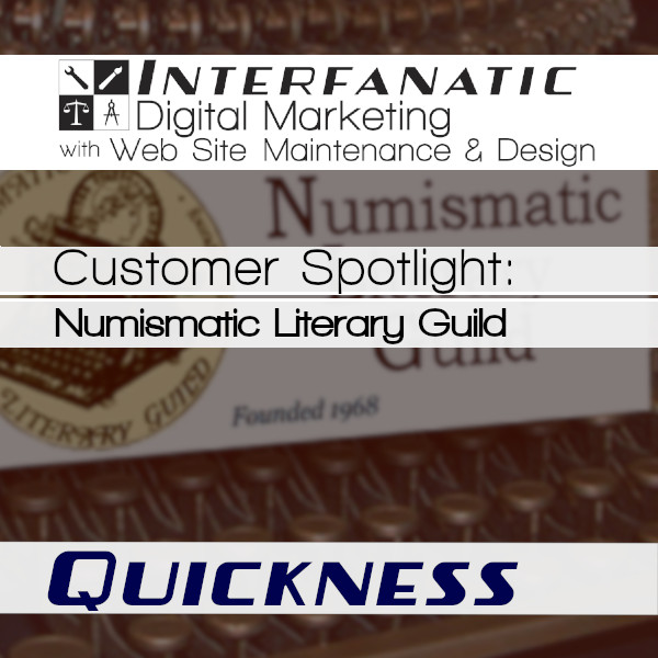 Ron Guth's Numismatic Literary Guild, for our Customer Spotlight on Quickness, an Interfanatic Quality