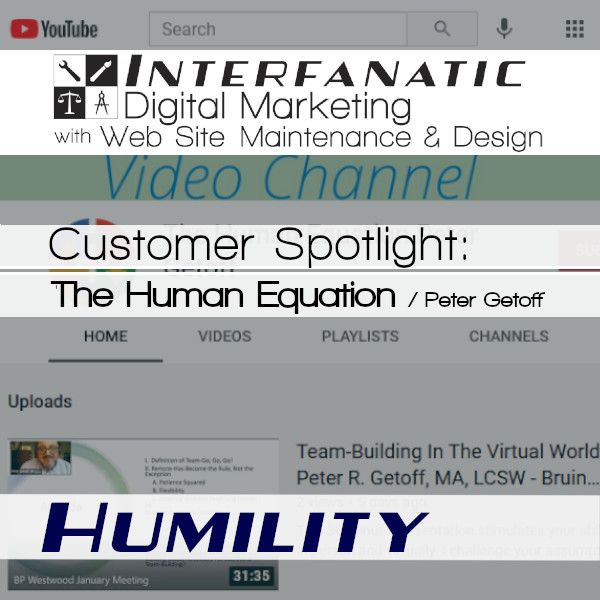The Human Equation of Peter Getoff, for our Customer Spotlight on Humility, an Interfanatic Quality