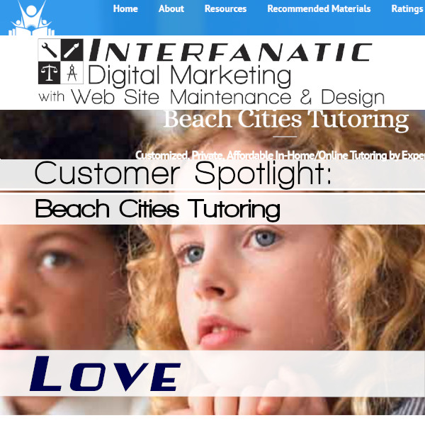 Beach Cities Tutoring, for our Customer Spotlight on Love, an Interfanatic Quality