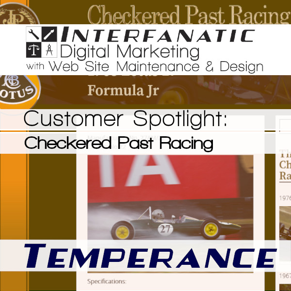 Checkered Past Racing, for our Customer Spotlight on Temperance, an Interfanatic Quality