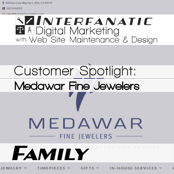 Medawar Fine Jewelers, for our Customer Spotlight on Family, an Interfanatic Quality